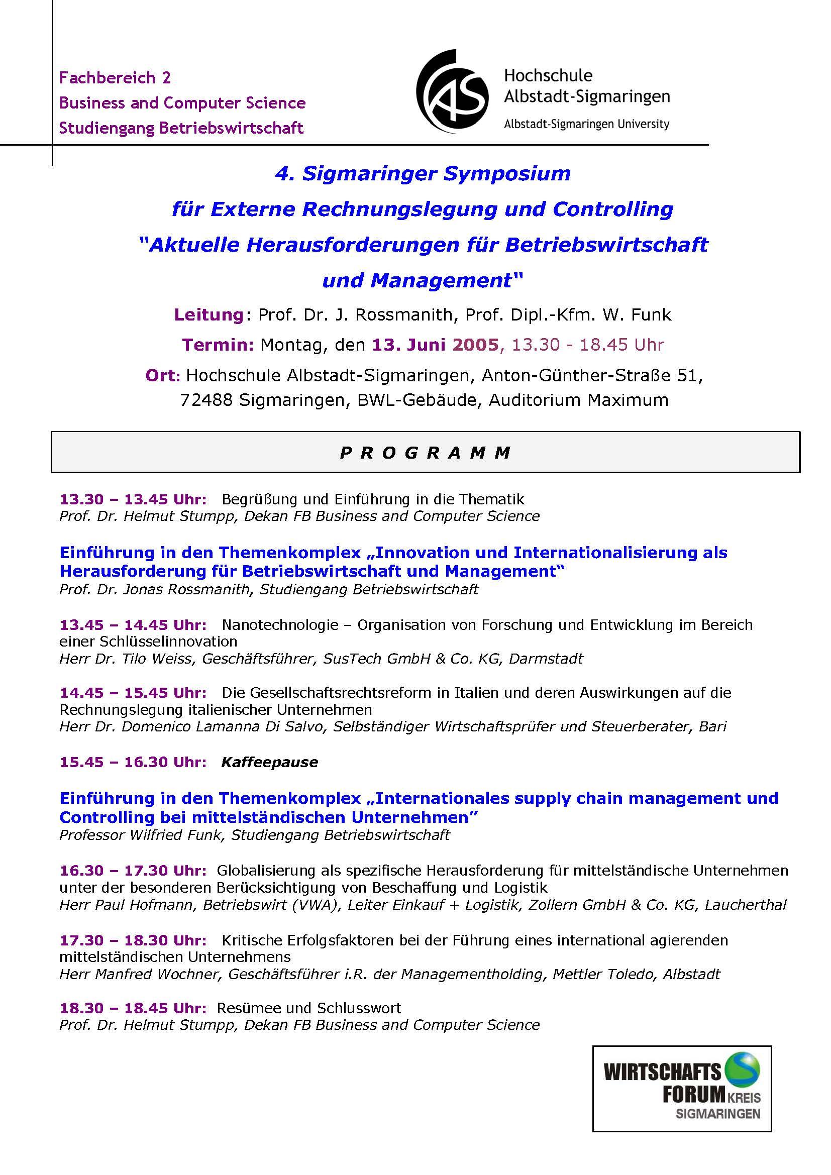 """13.06.2005 4. Sigmaringer Symposium für externe Rechnungslegung und  Controlling """"Aktuelle Herausforderungen für Betriebswirtschaft und  Management"""""""