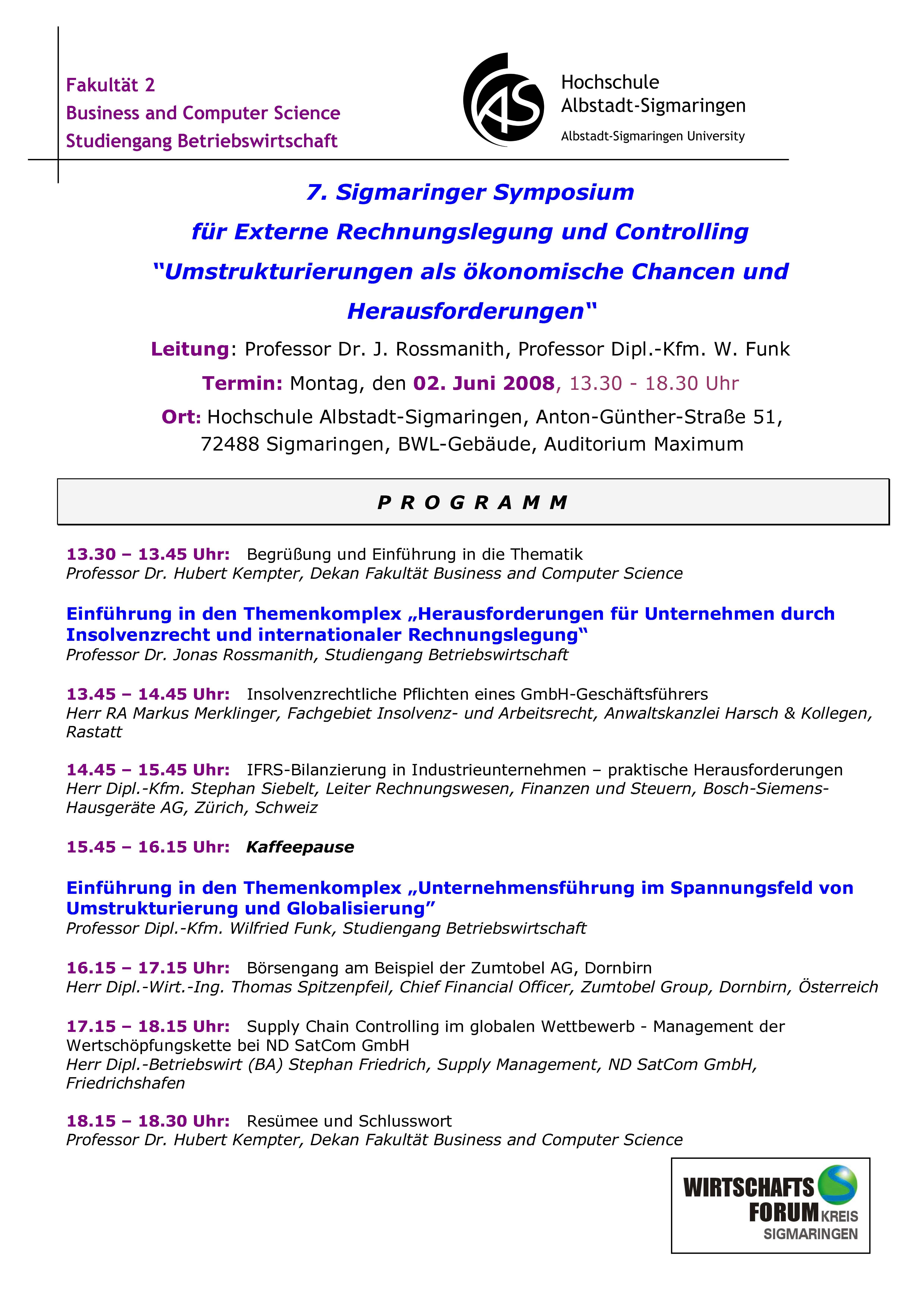"""02.06.2008 7. Sigmaringer Symposium für externe Rechnungslegung und  Controlling """"Umstrukturierungen als ökonomische Chancen und  Herausforderungen"""""""